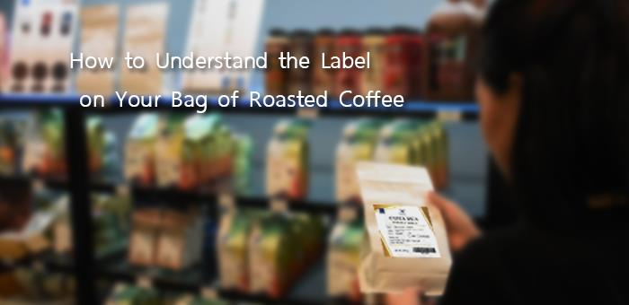 How to Understand  the Label on Your Bag of Roasted Coffee