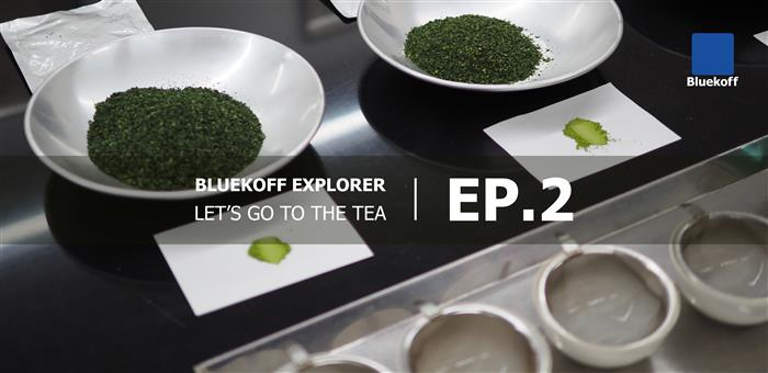 Bluekoff Explorer : Let's go to the Tea Ep.2